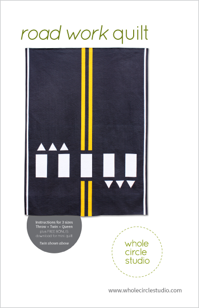 Road Work quilt pattern by Whole Circle Studio