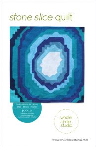 Stone Slice quilt pattern by Whole Circle Studio