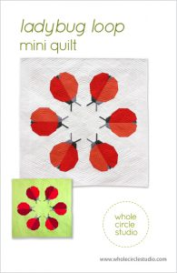 Ladybug Loop quilt pattern by Whole Circle Studio