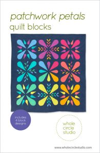 Patchwork Petals quilt pattern by Whole Circle Studio