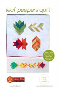Leaf Peepers quilt pattern by Whole Circle Studio