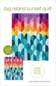Big Island Sunset quilt pattern by Whole Circle Studio