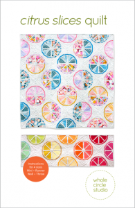 Citrus Slices quilt pattern by Whole Circle Studio