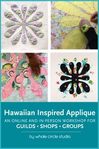 """Take a workshop or book a presentation with Sheri Cifaldi-Morrill. Programs include """"Approaching Quilting as  a Graphic Designer"""", Aurifilosophy: a thread education program from the thread makers of Aurifil, Learning how to Piece Curves, Hawaiian Inspired Applique, English Paper Piecing, and Walking Foot Quilting."""
