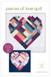Pieces of Love Quilt Pattern by Whole Circle Studio